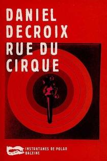 Rue du cirque - DanielDecroix