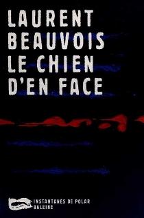 Le chien d'en face - LaurentBeauvois