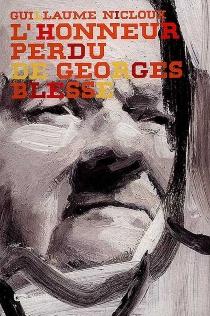 L'honneur perdu de Georges Blesse - GuillaumeNicloux
