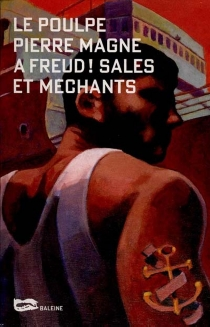 A Freud, sales et méchants - Pierre Magne