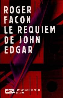 Le requiem de John Edgar - RogerFacon