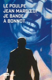 Je bande à Bonnot - JeanMarboeuf