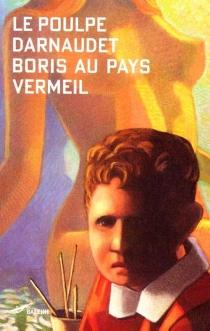 Boris au pays vermeil - FrançoisDarnaudet