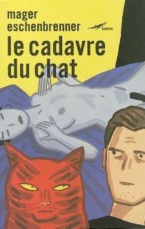 Le cadavre du chat - RaphaëleEschenbrenner