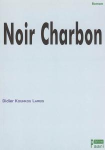 Noir charbon - DidierKounkou Larei