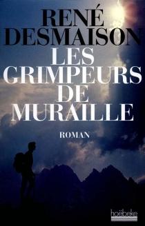 Les grimpeurs de muraille - RenéDesmaison