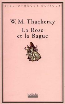 La rose et la bague - William Makepeace Thackeray