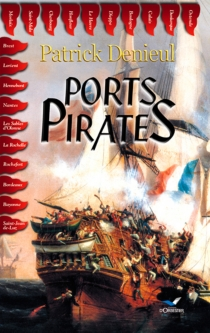 Ports pirates - Patrick Denieul