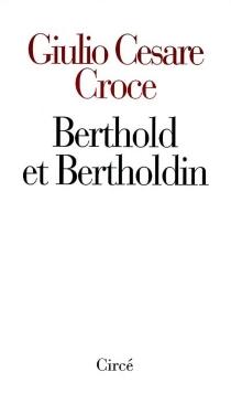 Berthold et Bertholdin| Histoire de Savantas - Giulio CesareCroce