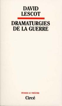 Dramaturgies de la guerre - DavidLescot