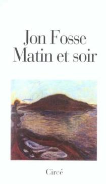 Matin et soir - JonFosse