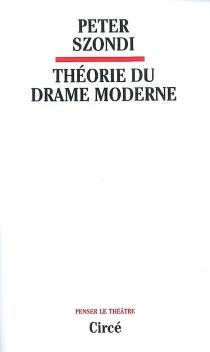 La théorie du drame moderne - PeterSzondi