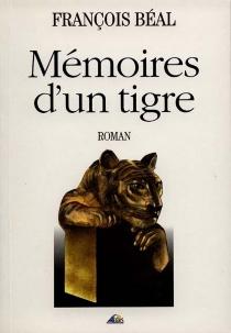 Mémoires d'un tigre - FrançoisBéal