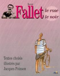 René Fallet : le rose et le noir - RenéFallet