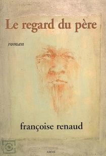 Le regard du père - FrançoiseRenaud