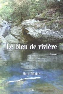 Le bleu de rivière - HenriMedori