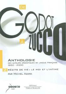 De Godot à Zucco : anthologie des auteurs dramatiques de langue française 1950-2000 -