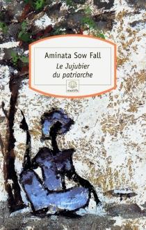 Le jujubier du patriarche - Aminata SowFall