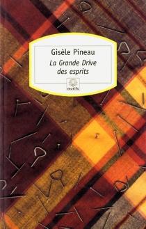 La grande dérive des esprits - GisèlePineau