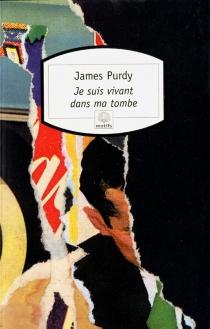 Je suis vivant dans ma tombe - JamesPurdy