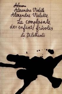 La complainte des enfants frivoles - AlexandreVialatte