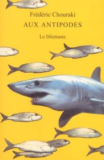 Aux antipodes - FrédéricChouraki