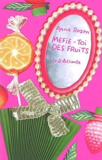Méfie-toi des fruits - AnnaRozen