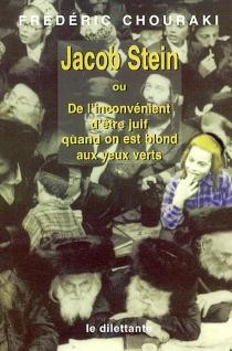 Jacob Stein ou De l'inconvénient d'être juif quand on est blond aux yeux verts - FrédéricChouraki