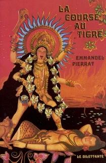 La course au tigre - EmmanuelPierrat