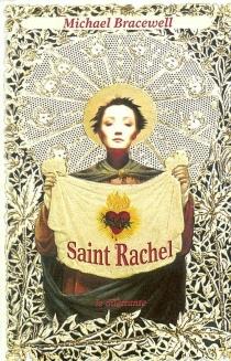 Saint Rachel - MichaelBracewell