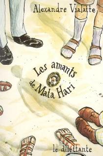Les amants de Mata Hari - AlexandreVialatte