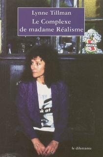 Le complexe de madame Réalisme - LynneTillman
