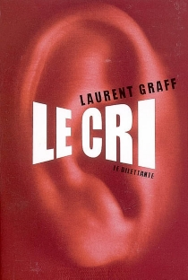 Le cri - LaurentGraff