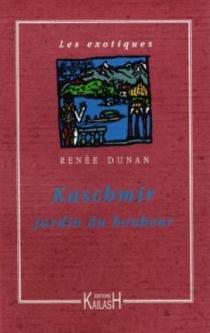Kaschmir, jardin du bonheur - RenéeDunan