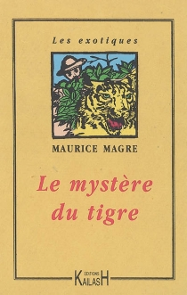 Le mystère du tigre - MauriceMagre