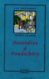 Désordres à Pondichéry - GeorgeDelamare