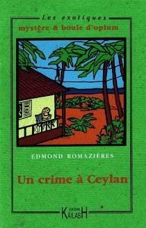 Un crime à Ceylan - EdmondRomazières