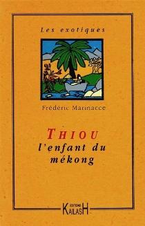 Thiou, l'enfant du Mékong - FrédéricMarinacce
