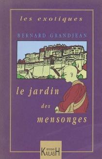 Le jardin des mensonges - BernardGrandjean