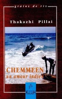 Chemmeen : un amour indien - ThakazhiSivasankara Pillai