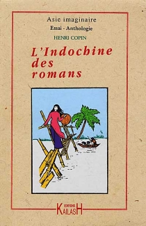 L'Indochine des romans - Henri Copin