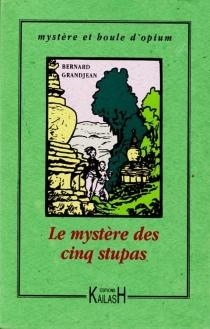 Le mystère des cinq stupas - BernardGrandjean