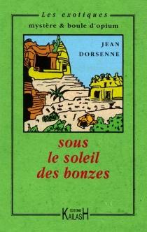 Sous le soleil des bonzes - JeanDorsenne