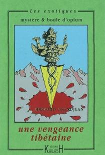 Une vengeance tibétaine - BernardGrandjean