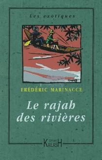 Le rajah des rivières - FrédéricMarinacce
