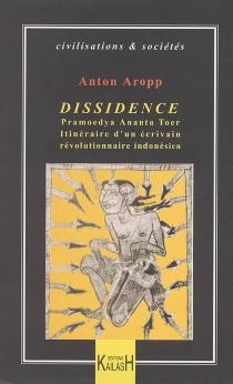 Dissidence : Pramoedya Ananta Toer, itinéraire d'un écrivain révolutionnaire indonésien - AntonAropp