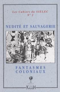 Nudité, sauvagerie, fantasmes coloniaux dans les littératures coloniales -