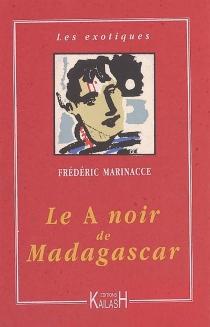 Le A noir de Madagascar - FrédéricMarinacce