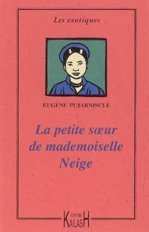 La petite soeur de mademoiselle Neige - EugènePujarniscle