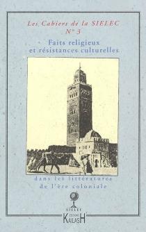 Faits religieux et résistances culturelles dans les littératures de l'ère coloniale -
